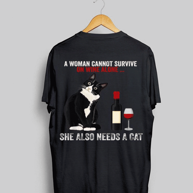 A women cannot survive on wine alone. She also needs a cat.